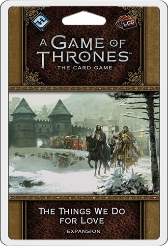 Game of Thrones LCG 2nd - The Things We Do For Love