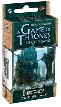 Game of Thrones LCG Forgotten Fellowship Chapter Pack