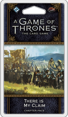 Game of Thrones LCG 2nd Ed. - There Is My Claim