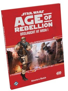 Star Wars Age of Rebellion RPG - Adventure - Onslaught at Arda (Beschadigd)