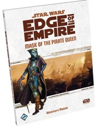 Star Wars Edge of The Empire - Mask of the Pirate Queen RPG