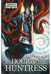 Arkham Horror novel - Hour of the Huntress