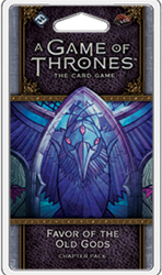 Game of Thrones LCG 2nd Favor of the Old Gods