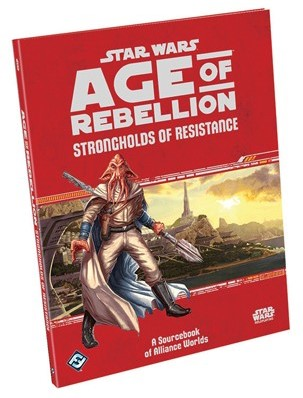 Star Wars Age of Rebellion RPG - Strongholds of Resistance