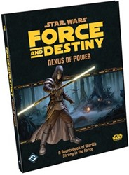 Star Wars Force and Destiny RPG - Nexus of Power