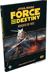 Star Wars Force and Destiny RPG Knights of Fate