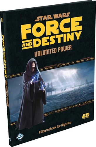 Star Wars Force and Destiny RPG Unlimited Power