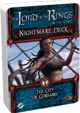 Lord of the Rings - The City of Corsairs Nightmare Deck