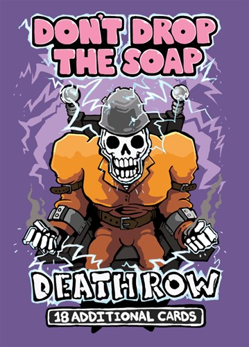 Don't Drop the Soap - Deathrow Expansion