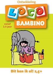 Loco Bambino - Dit kan ik al! 2,5+