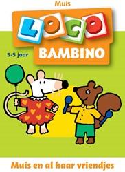 Loco Bambino - Muis en al Haar Vriendjes