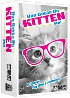 You Gotta Be Kitten Me